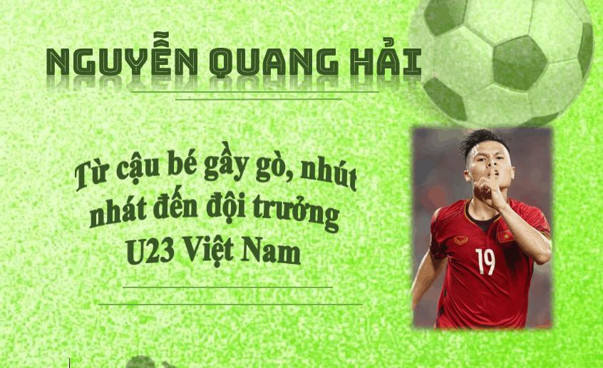 Nguyễn Quang Hải – Từ cậu bé gầy gò, nhút nhát đến đội trưởng U23 Việt Nam