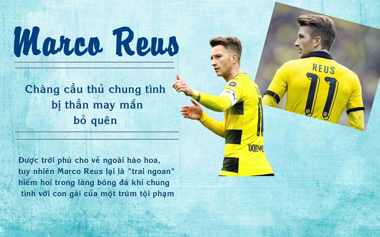 Marco Reus – Chàng cầu thủ chung tình bị thần may mắn bỏ quên